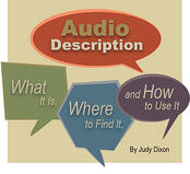 AUDIO-DAudio Description: What It Is, Where to Find It, and How to Use It