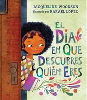 El dia en que descubres quien eres (The Day You Begin, Spanish Ed.)